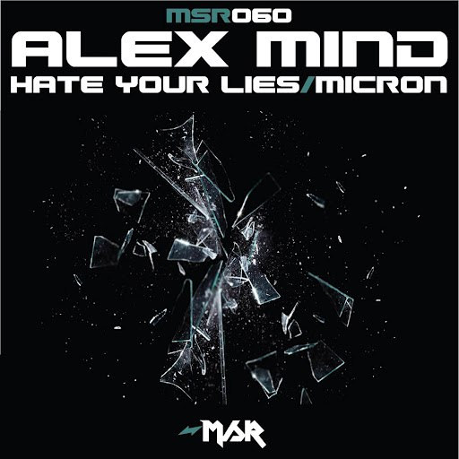 Alex Mind альбом Hate Your Lies/Micron