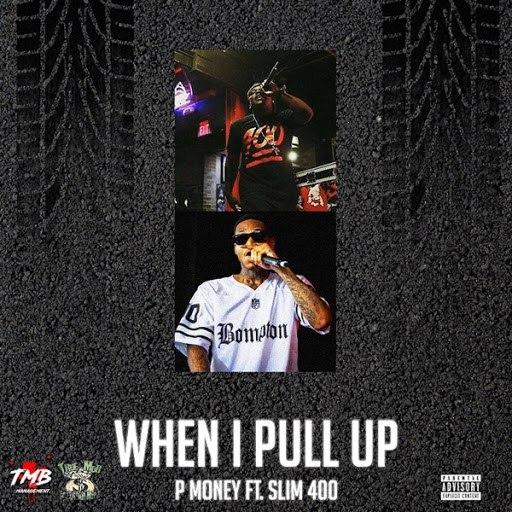 P Money альбом When I Pull Up (feat. Slim 400)