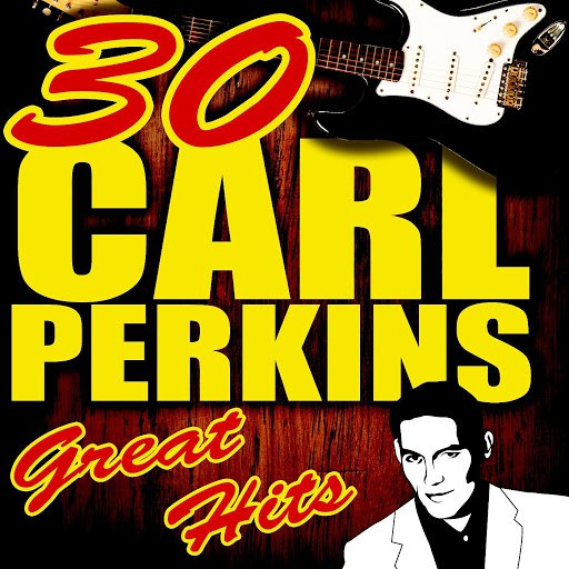 Carl Perkins альбом 30 Great Hits