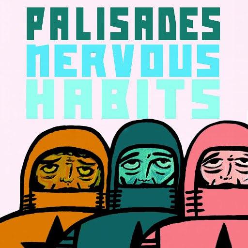 Palisades альбом Nervous Habits