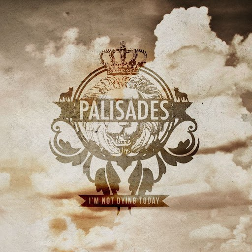 Palisades альбом I'm Not Dying Today