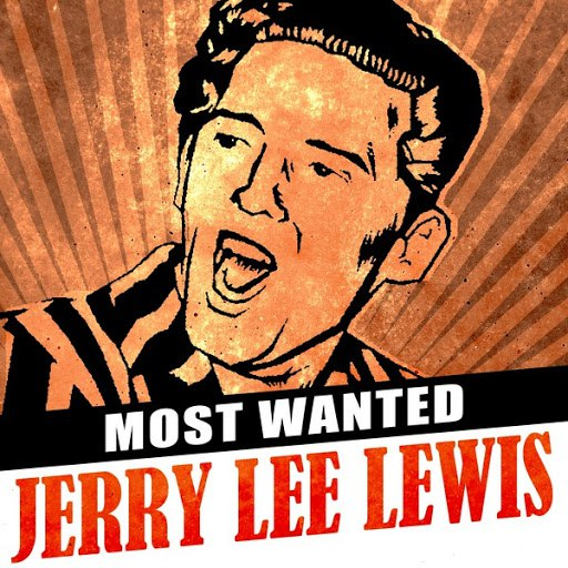 Jerry Lee Lewis альбом Most Wanted