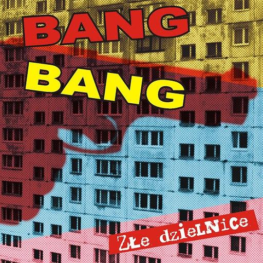Bang Bang альбом Złe Dzielnice