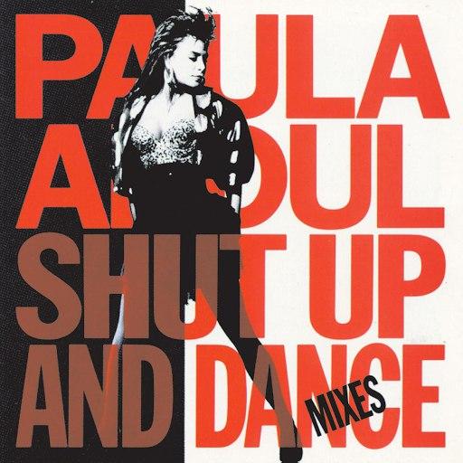 Paula Abdul альбом Shut Up And Dance (The Dance Mixes)