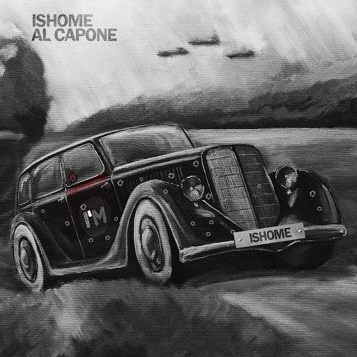 Ishome альбом Al Capone