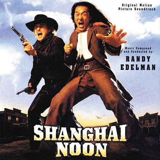 Randy Edelman альбом Shanghai Noon (Original Motion Picture Soundtrack)