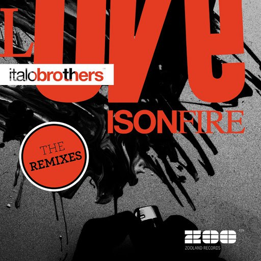 Italobrothers альбом Love Is On Fire (The Remixes)