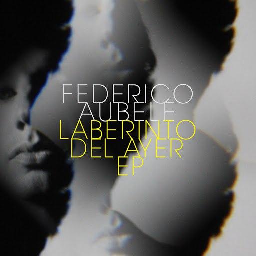Federico Aubele альбом Laberinto del Ayer - EP