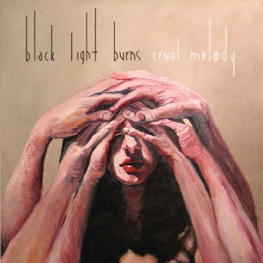 Black Light Burns альбом Cruel Melody