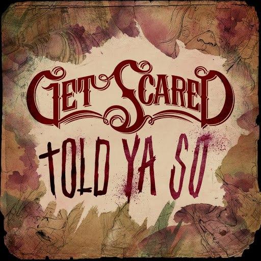 Get Scared альбом Told Ya So