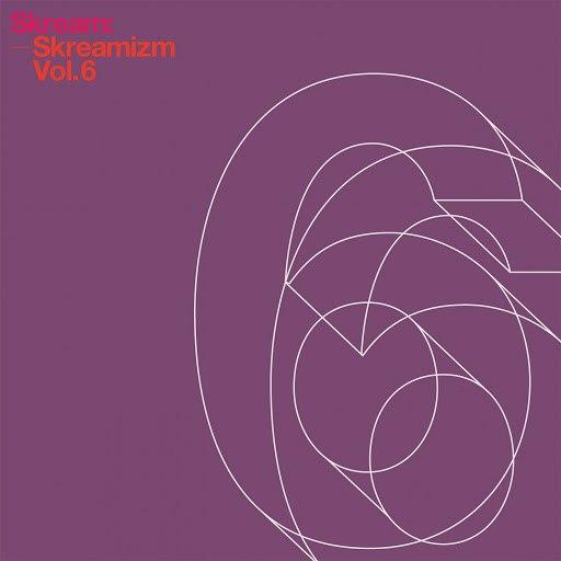 Skream альбом Skreamizm, Vol. 6