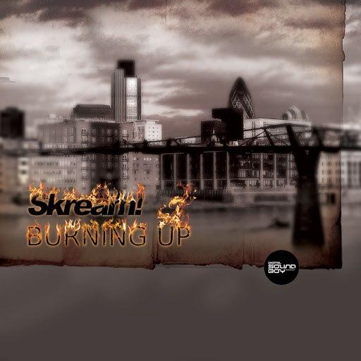 Skream альбом Burning Up / Memories of 3rd Base