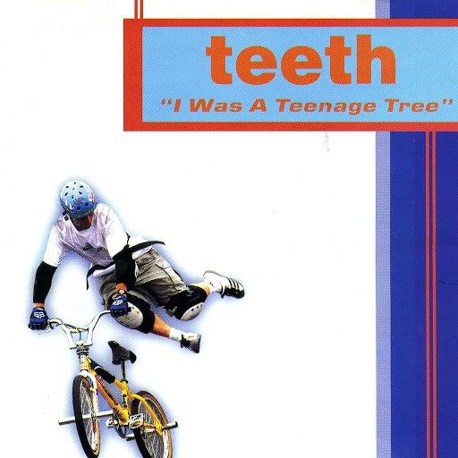 Teeth альбом I Was A Teenage Tree