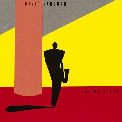 David Sanborn альбом As We Speak