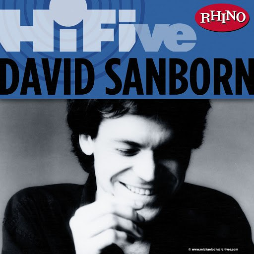 David Sanborn альбом Rhino Hi-Five: David Sanborn
