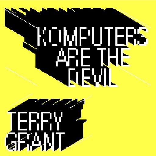 Terry Grant альбом Komputers Are the Devil