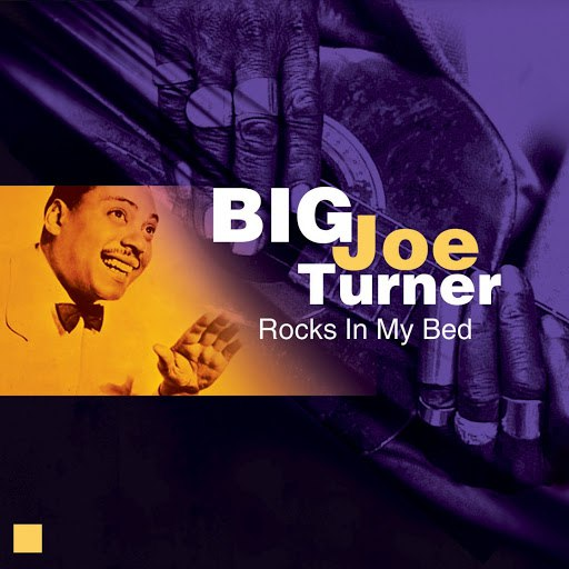 Big Joe Turner альбом Rocks In My Bed