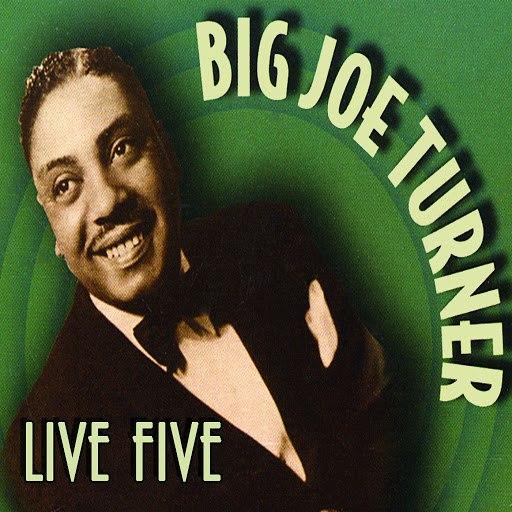 Big Joe Turner альбом Live Five