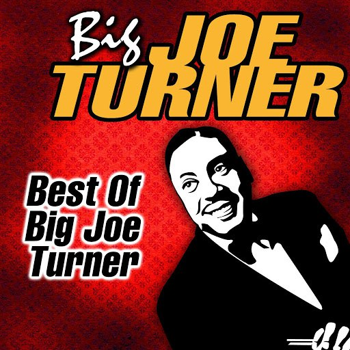 Big Joe Turner альбом Best Of Big Joe Turner
