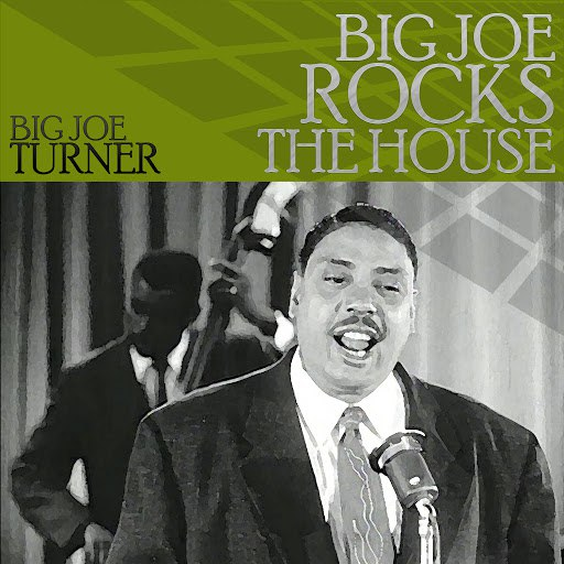 Big Joe Turner альбом Big Joe Rocks the House