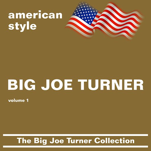 Big Joe Turner альбом The Big Joe Turner Collection (volume 1)