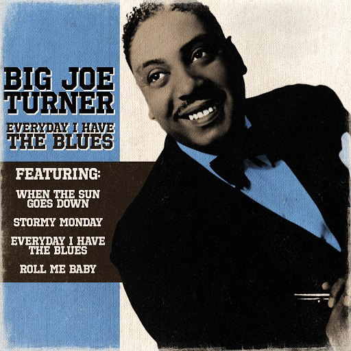 Big Joe Turner альбом Big Joe Turner - Everyday I Have The Blues