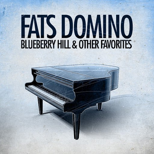 Fats Domino альбом Blueberry Hill & Other Favorites (Remastered)
