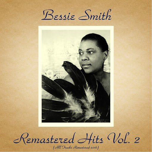 Bessie Smith альбом Remastered Hits Vol. 2 (All Tracks Remastered 2016)