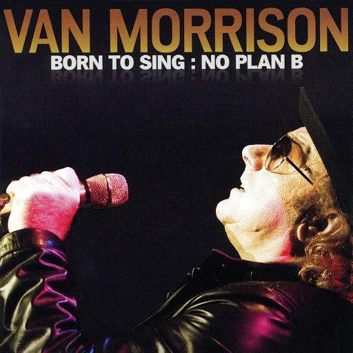Van Morrison альбом Born to Sing: No Plan B