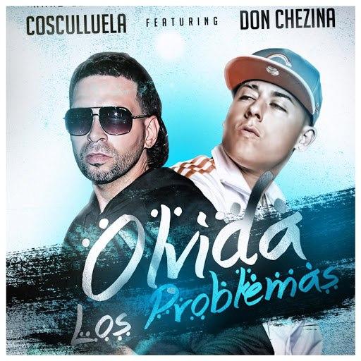 Cosculluela альбом Olvida Los Problemas (feat. Don Chezina)