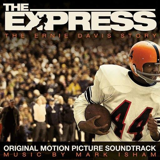 Mark Isham альбом The Express (Original Motion Picture Soundtrack)