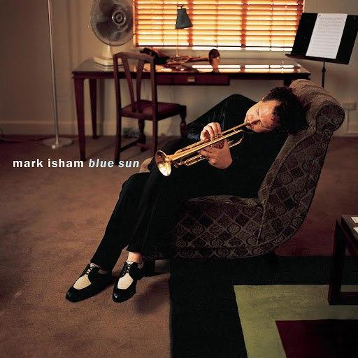 Mark Isham альбом Blue Sun