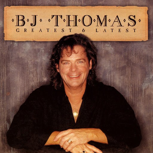 B.J. Thomas альбом Greatest & Latest