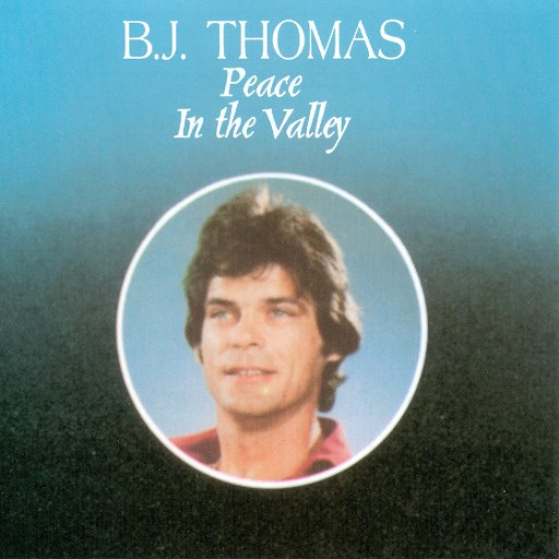 B.J. Thomas альбом Peace In the Valley