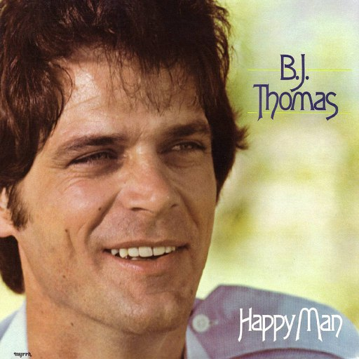 B.J. Thomas альбом Happy Man (Remastered)