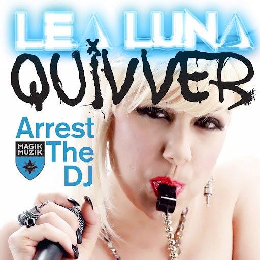 Lea Luna альбом Arrest the DJ