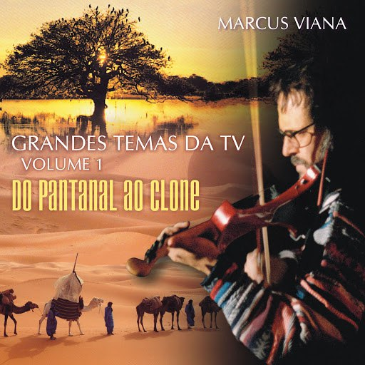 Marcus Viana альбом Grandes Temas da TV, Vol. 1 (Do Pantanal ao Clone)