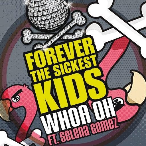 Forever The Sickest Kids альбом Whoa Oh! (Me vs. Everyone) (feat. Selena Gomez)