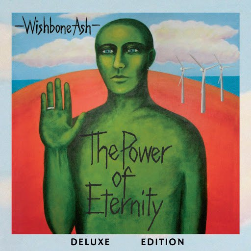 Wishbone Ash альбом The Power of Eternity Deluxe Edition