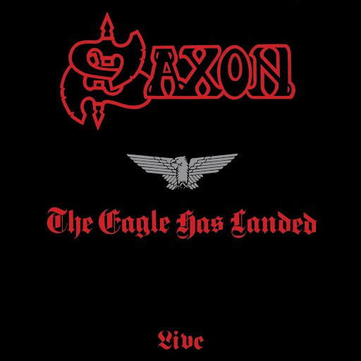 Saxon альбом The Eagle Has Landed - Live