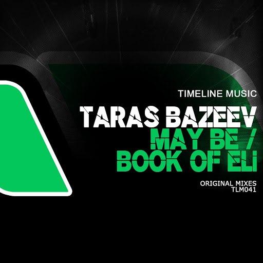 Taras Bazeev альбом May Be / Book Of Eli