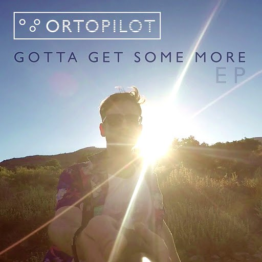ortoPilot альбом Gotta Get Some More