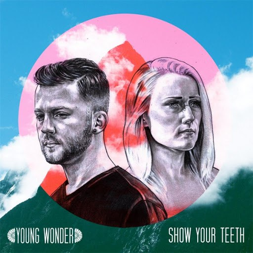 Young Wonder альбом Show Your Teeth