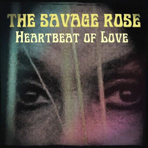 The Savage Rose альбом Heartbeat of Love