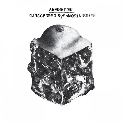 Against Me! альбом Transgender Dysphoria Blues