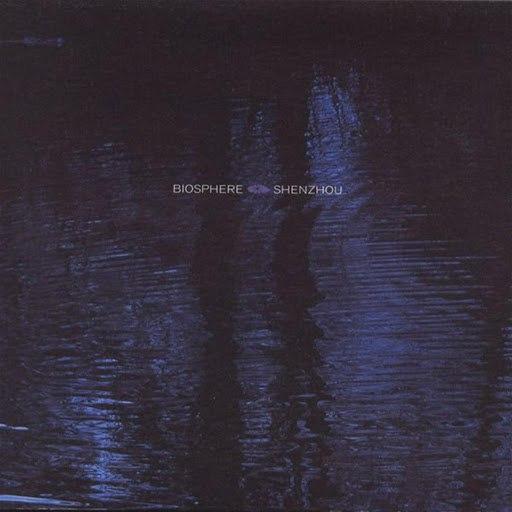 Biosphere альбом Shenzhou