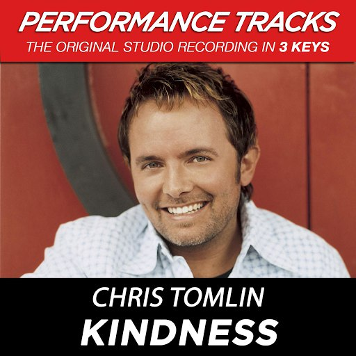 Chris Tomlin альбом Kindness (Performance Tracks) - EP