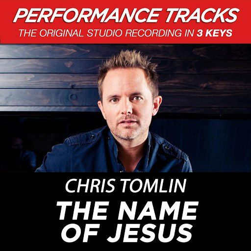 Chris Tomlin альбом The Name Of Jesus (Performance Tracks) - EP