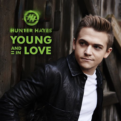 Hunter Hayes альбом Young And In Love