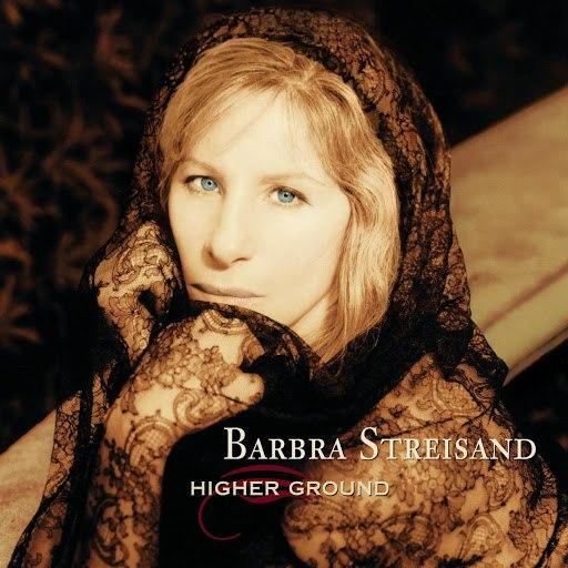 Barbra Streisand альбом Higher Ground